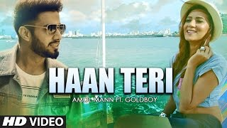 HAAN TERI | AMOL MANN FEAT. GOLDBOY | HARF CHEEMA | LATEST PUNJABI SONGS  | T-SERIES APNA PUNJAB