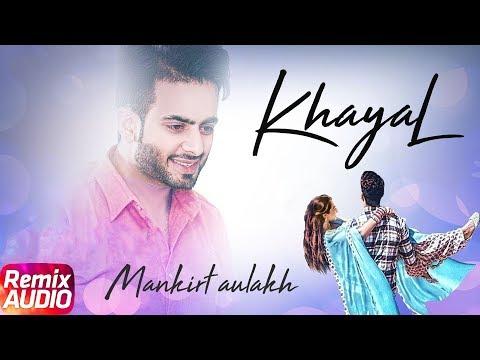 Khayal | Audio Remix | Mankirt Aulakh | Sabrina Bajwa | Sukh Sanghera | Latest Remix Song 2018