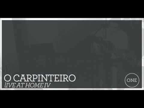 O Carpinteiro - No Secreto (Live At Home IV)