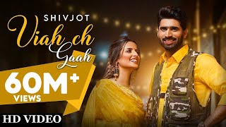 New Punjabi Song 2021 | Viah Ch Gaah (Full Song) Shivjot Ft Gurlej Akhtar |Latest Punjabi Songs 2021