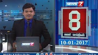 News @ 8 PM | News7 Tamil | 11-01-2017