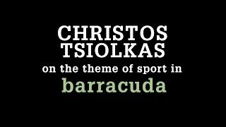 Christos Tsiolkas on the theme of sport in Barracuda