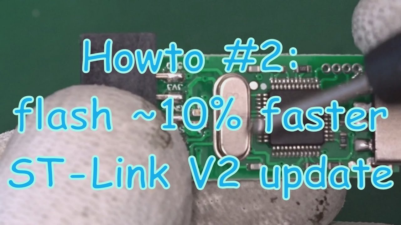 Howto #2: ST-Link V2 update flash 10% faster