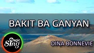 [MAGICSING Karaoke] DINA BONNEVIE  - BAKIT BA GANYAN  karaoke | Tagalog