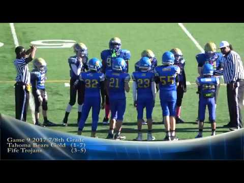 Game 9 2017 Tahoma Bears Gold Football vs Fife Trojans  7 8th