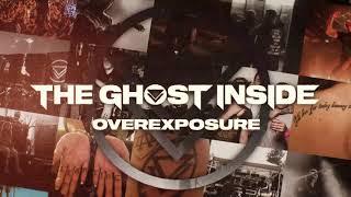 "The Ghost Inside - ""Overexposure"" (Full Album Stream)"