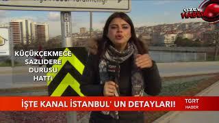 İşte Kanal İstanbul'un Detayları