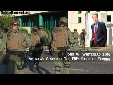 John W. Whitehead 2016 : America's Gestapo - The FBI's Reign of Terror