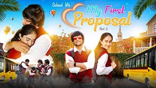 SCHOOL LIFE - MY FIRST PROPOSAL ( PART - 2 ) || HUNNY SHARMA ||