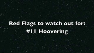 Red Flags to watch out for #11: Hoovering