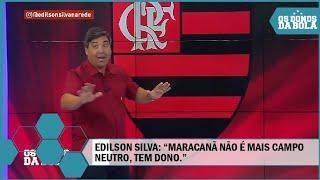 Edilson Silva: Maracanã não é mais campo neutro, tem dono