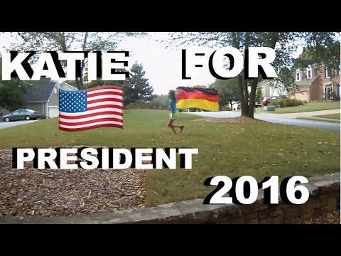 KATIE FOR PRESIDENT 2016 || Katie McEntaggart