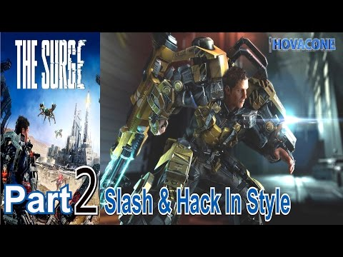 Slash & Hack In Style | The Surge | Part 2 | Gameplay Live Action Commentary