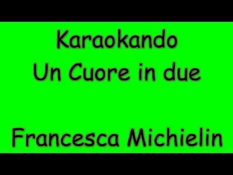 Karaoke Italiano - Un Cuore in due - Francesca Michielin ( Testo )