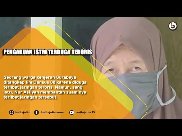 SURABAYA - PENGAKUAN ISTRI TERDUGA TERORIS
