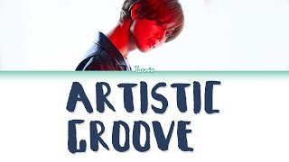 [3.34 MB] TAEMIN (태민) – ARTISTIC GROOVE Lyrics (Color Coded/HAN/ROM/ENG)