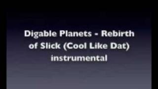 Digable Planets - Rebirth of Slick (Cool Like Dat) Instrumental