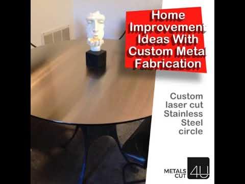 Home Improvement Ideas With Custom Metal Fabrication