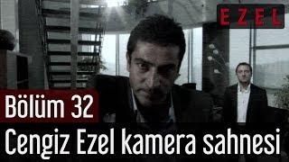 Ezel 32.Bölüm Cengiz Ezel Kamera Sahnesi