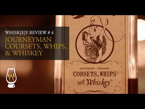 Journeyman Corsets, Whips & Whiskey - Whiskosity Review # 7