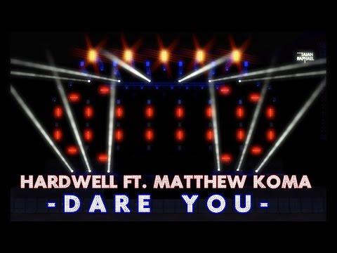 Hardwell ft. Matthew Koma - Dare You...