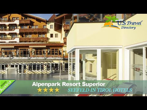 Alpenpark Resort Superior - Seefeld In Tirol Hotels, Austria