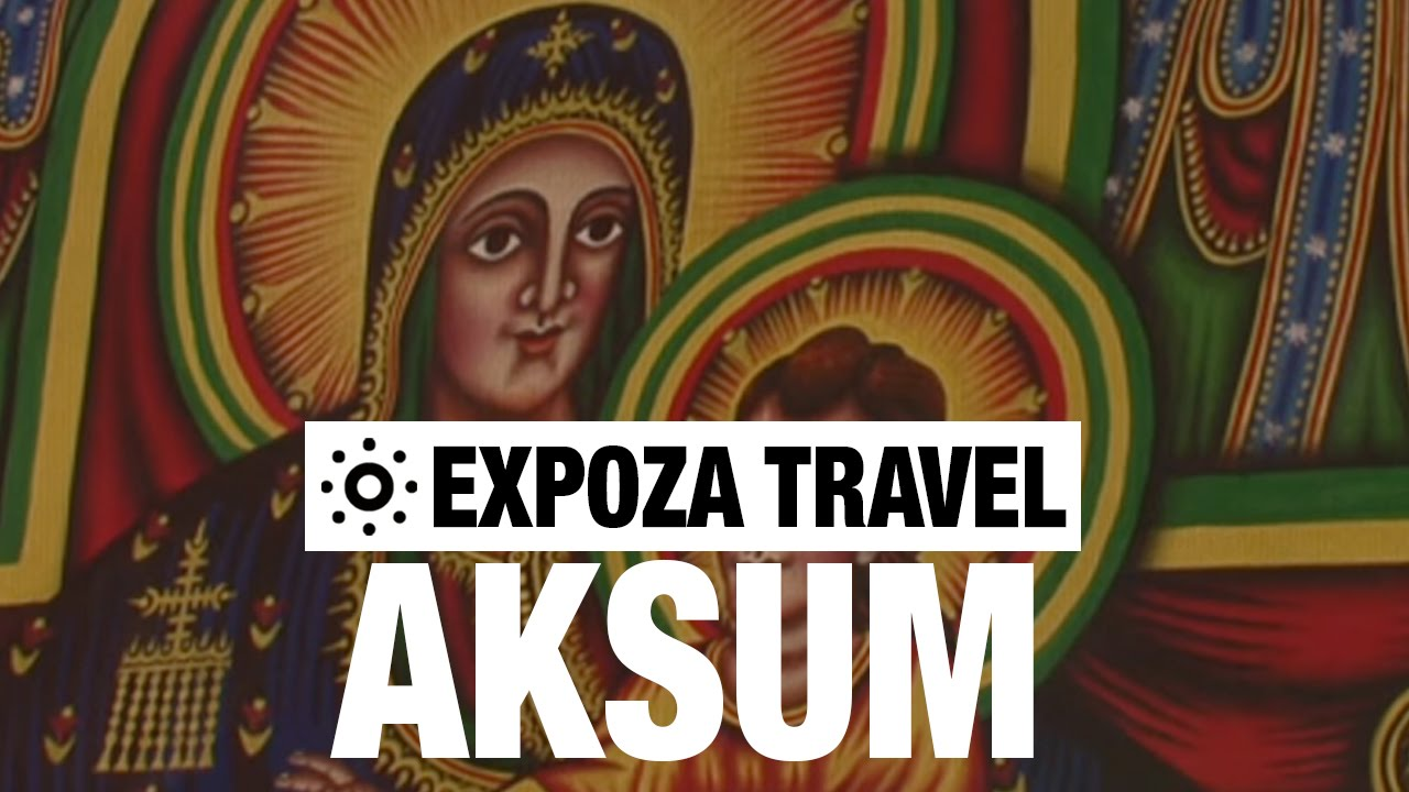 Aksum (Ethiopia) Vacation Travel Video Guide