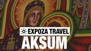 Aksum, Ethiopia Vacation Travel Guide - አክሱም ፤ለጎብኝዎች የተዘጋጀ ልዩ ጥቆማ ቪድዮ
