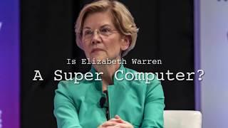 Is Elizabeth Warren a Super Computer ?