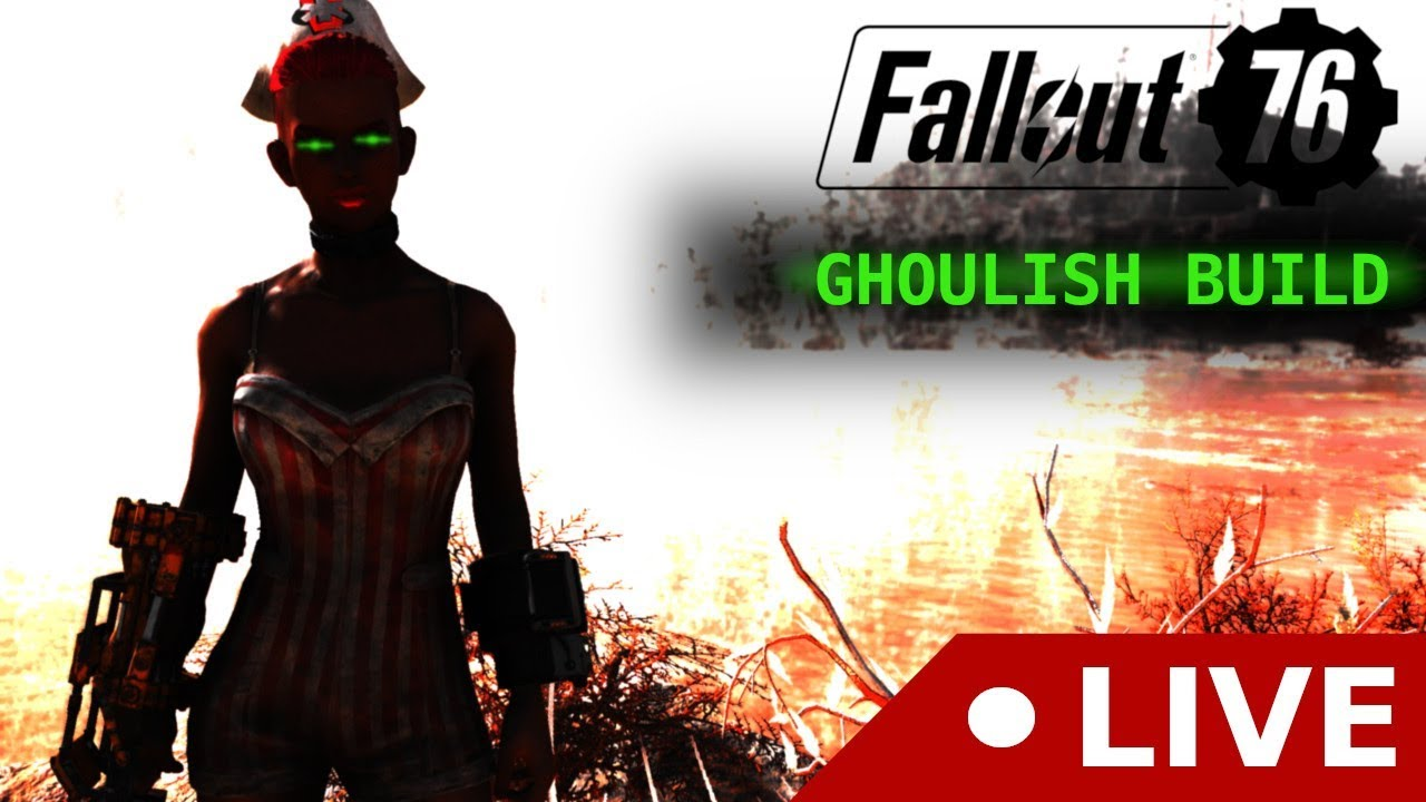 FALLOUT 76   Ghoulish Build   Legendary Farming (LIVE) [PS4][FO76][SOLO]