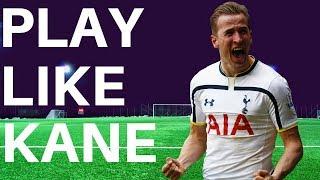 How To Play Football Like Harry Kane