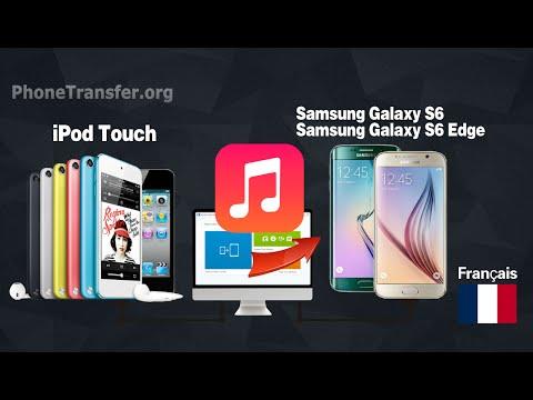 Comment transférer de la musique de l'iPod Touch pour Samsung Galaxy S6 Edge