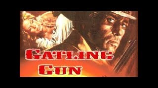 Gatling Gun Classic Western Movie, Full Length, Comedy, English, Wildwest Story full free movies