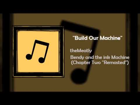 ''Build Our Machine'' Bendy and the Ink Machine (Chapter Two ''Remasted'')