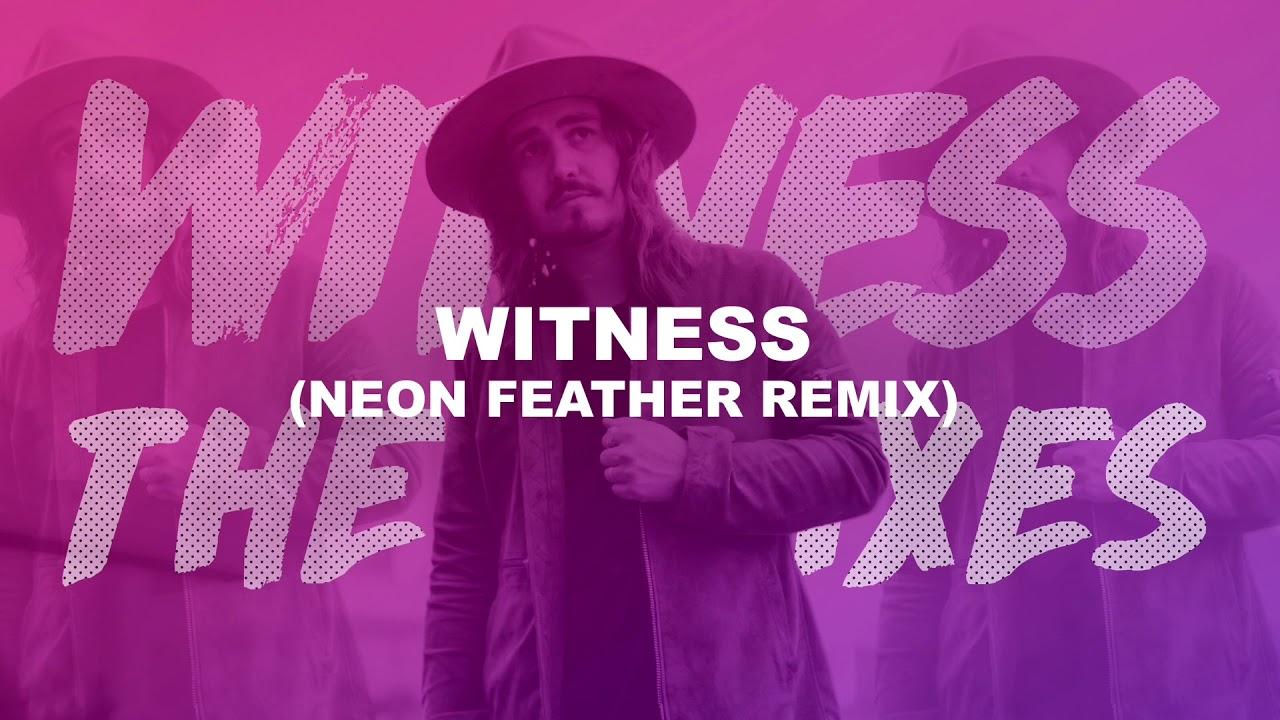 Jordan Feliz - Witness (Neon Feather Remix)