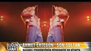 AHMET ERTEGUN SON SULTAN BUGUN SANAT