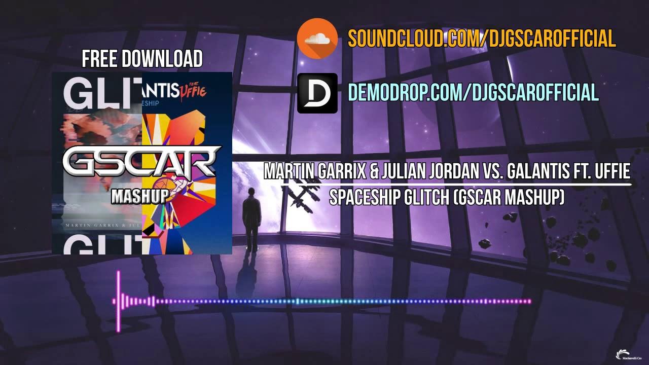 Download Martin Garrix & Julian Jordan vs. Galantis ft. Uffie - Spaceship Glitch (Gscar Mashup)