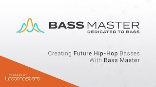 Bass Master by Loopmasters | Future Hip Hop Bass Plugin VST AU