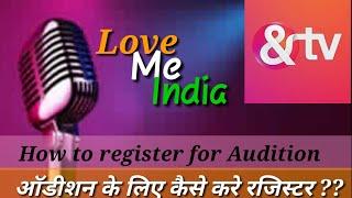 Love Me India | And TV I singing show | July 2018 | audition, Registration Details 1