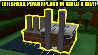 JAILBREAK POWERPLANT in BUILD A BOAT | Roblox Jailbreak Build a Boat for Treasure