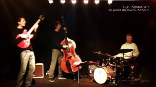 Cyril Achard Trio - Le point du jour