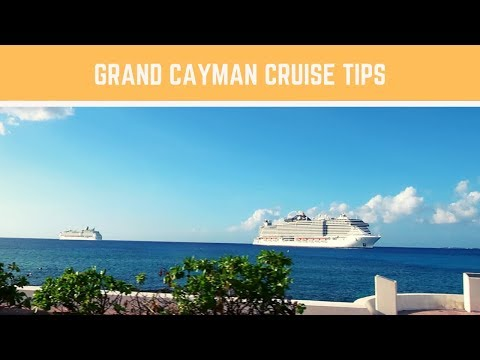 Tips For Cruisers to Grand Cayman - from a local!