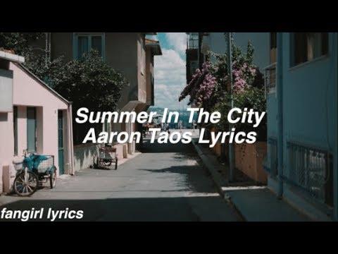 Summer In The City || Aaron Taos Lyrics