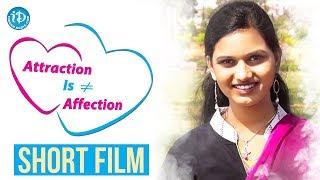 Attraction Is ≠ Affection Short Film || 2016 Telugu Short Films || Vasundara, Ram Chowhan, Yeshwanth