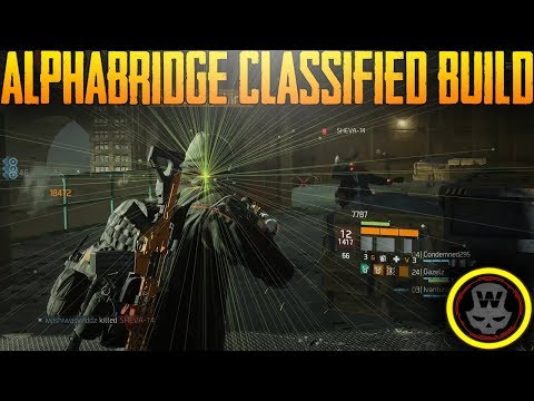 Classified AlphaBridge Build + Gameplay (The Division 1.8)