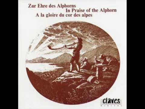 In Praise of the Alphorn - Le Ranz des vaches fribourgeois