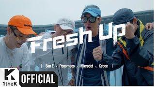 [MV] San E, PENOMECO, Microdot, Kebee(San E, 페노메코, Microdot, 키비) _ Fresh Up