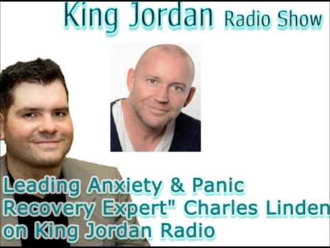 Leading Anxiety & Panic Recovery Expert Charles Linden on King Jordan Radio
