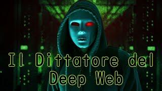 Il Dittatore del Deep Web - Creepypasta #95