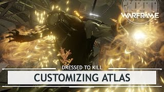 Warframe: Customizing Atlas, A Pain in the Ass [dressedtokill]